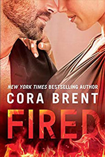 Fired by Cora Brent