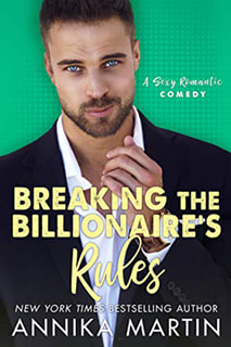 Breaking the Billionaire's Rules by Annika Martin