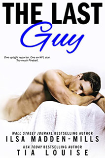 The Last Guy by Ilsa Madden-Mills and Tia Louise