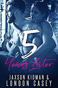 5 Years Later by Jaxson Kidman and London Casey