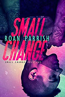 Small Change by Roan Parrish