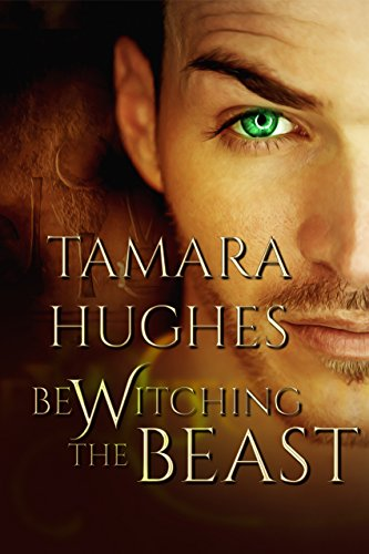 Bewitching the Beast by Tamara Hughes