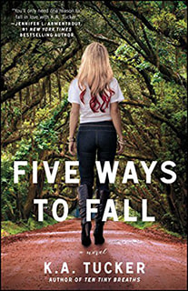 Five Ways to Fall by KA Tucker