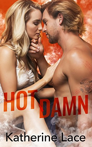 Hot Damn by Katherine Lace