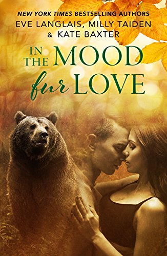 In the Mood Fur Love by Eve Langlais, Milly Taiden and Kate Baxter