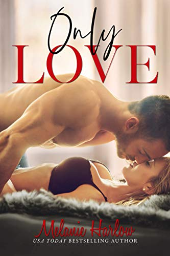 Only Love by Melanie Harlow