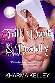 Tall, Dark & Deadly by Kharma Kelley