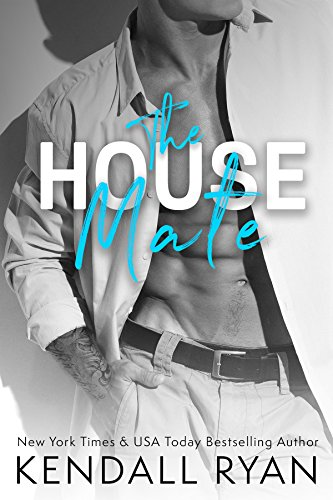The House Mate by Kendall Ryan