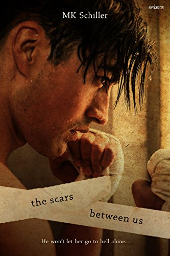 The Scars Between us by M.K. Schiler
