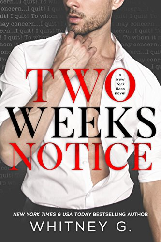Two Weeks Notice by Whitney G