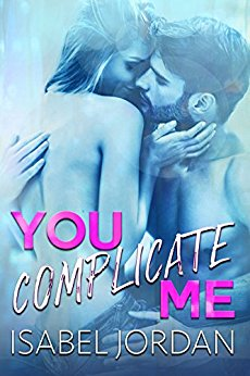 You Complicate Me by Isabel Jordan