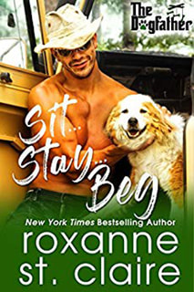 Sit, Stay, Beg by Roxanne St. Claire