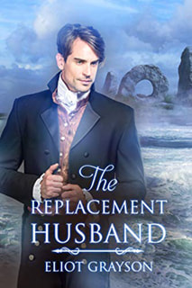 The Replacement Husband by Eliot Grayson