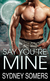 Say You're Mine by Sidney Somers