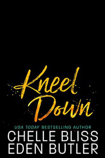 Kneel Down by Chelle Bliss and Eden Butler