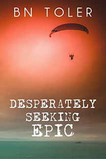 Desperately Seeking Epic by BN Toler