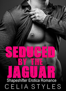 Seduced by the Jaguar by Celia Styles