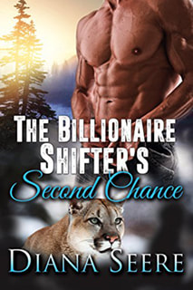 The Billionaire Shifter's Second Chance by Diana Seere