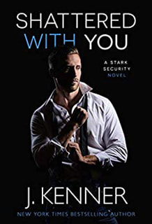 Shattered With You by J Kenner