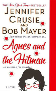 Agnes and the Hitman by Jennifer Cruise and Bob Mayer