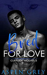 Bred for Love by Aspen Grey