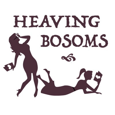 Heaving Bosoms Podcast