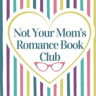Not Your Mom's Romance Book Club Podcast