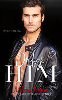 Only Him by Melanie Harlow