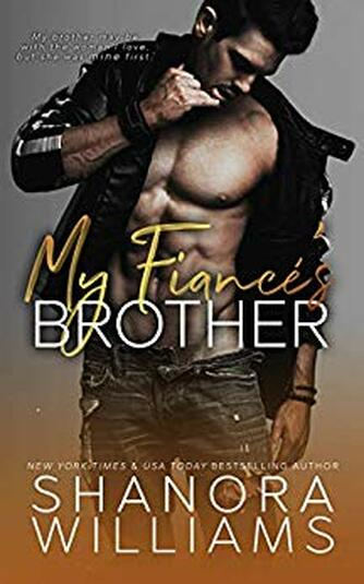 My Fiance's Brother by Shanora Williams