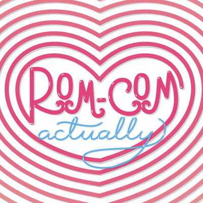 Rom Com Actually Podcast