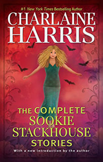The Complete Sookie Stackhouse Stories by Charlaine Harris