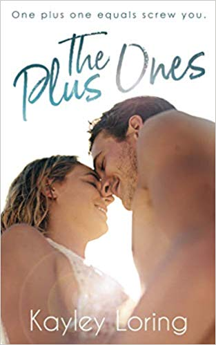 The Plus Ones by Kayley Loring